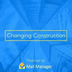 Changing construction podcast
